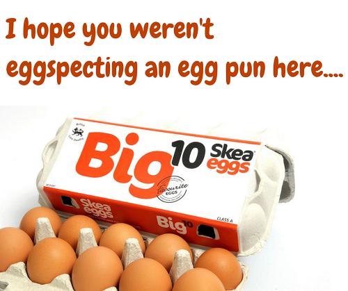 I hope you weren't eggspecting an egg