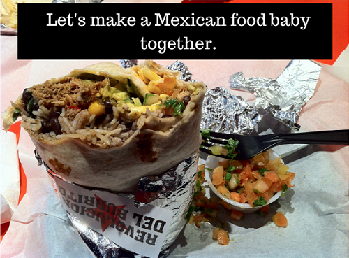 Let's make a Mexican food baby together