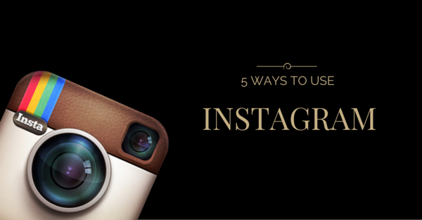 5 ways to ultilise instagram for your business