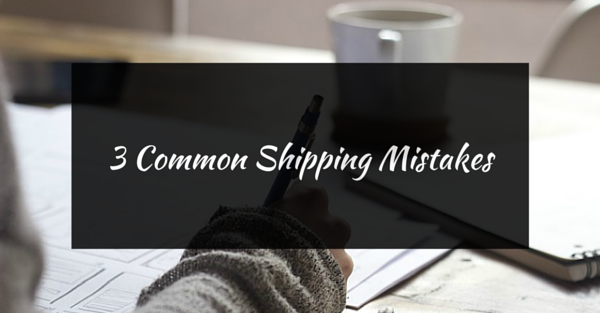 3 common shipping mistakes small businesses should avoid